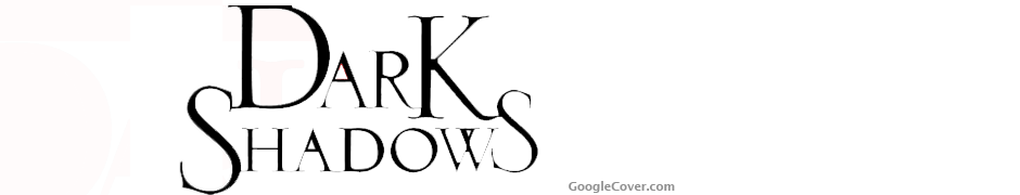 Dark Shadows Google Cover